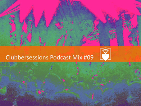 Clubbersessions podcast #09