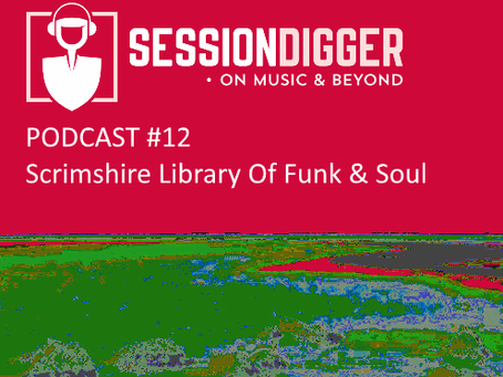 Scrimshire Library Of Funk & Soul - PODCAST #12