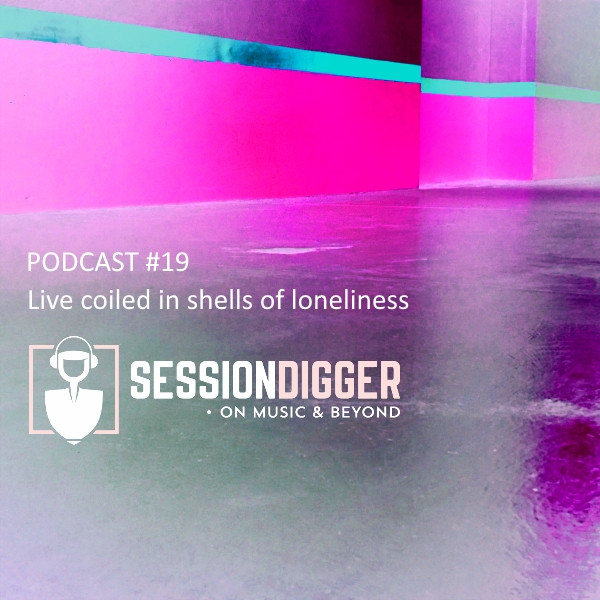 SESSIONDIGGER PODCAST #19