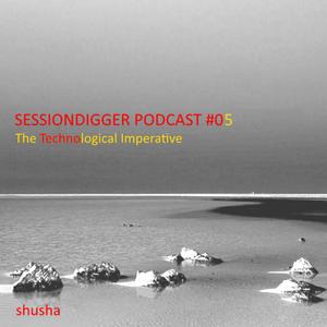 SESSIONDIGGER PODCAST #05