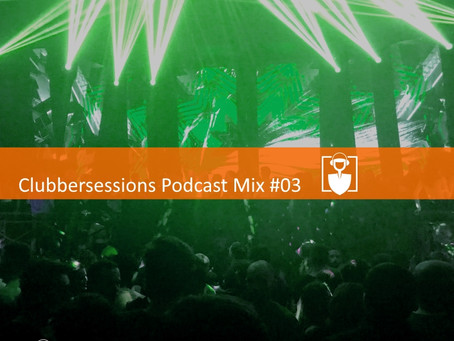 Clubbersessions Podcast Mix #03