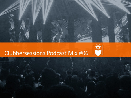 Clubbersessions Podcast Mix #06