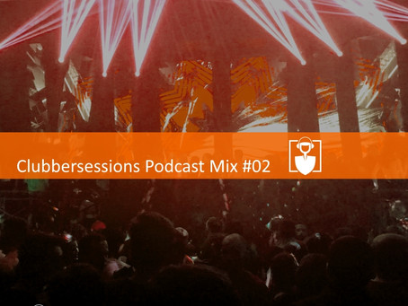 Clubbersessions Podcast Mix #02