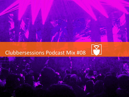 Clubbersessions Podcast Mix #08