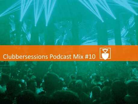 Clubbersessions Podcast #10
