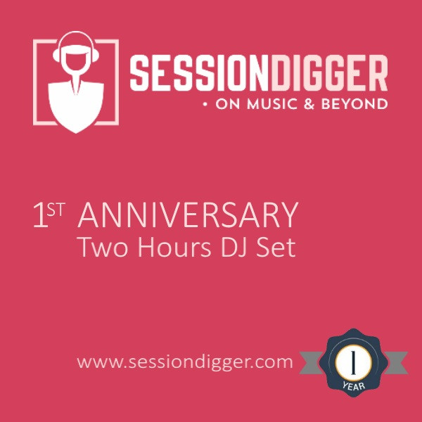 1st anniversary Two Hours DJ Set - sessiondigger