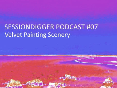 Velvet Painting Scenery - PODCAST #07