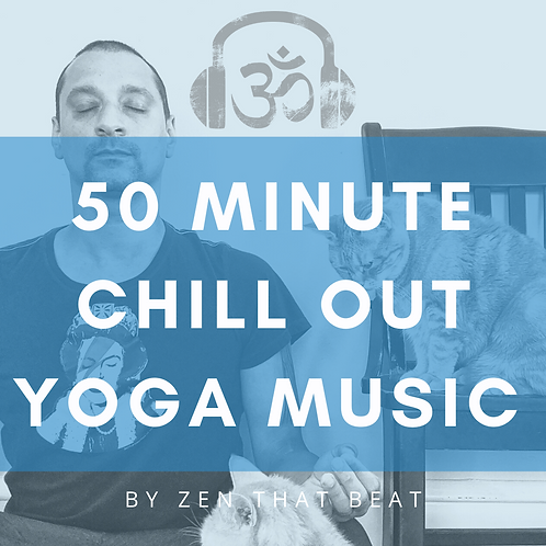 50 Minute Chill Out Yoga Music by Zen That Beat