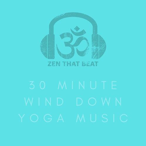 30 Minute Wind Down Yoga Music Playlist (March 2021)