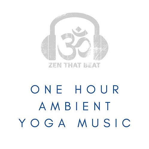 One Hour Ambient Yoga Music (November 2020)
