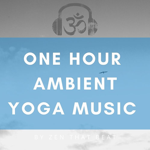 One Hour Ambient Yoga Music