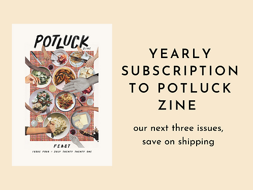 Yearly Subscription to Potluck Zine