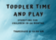 Toddler Time and Play.png