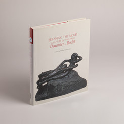 Breaking the Mold: Scuplture in Paris Daumier to Rodin