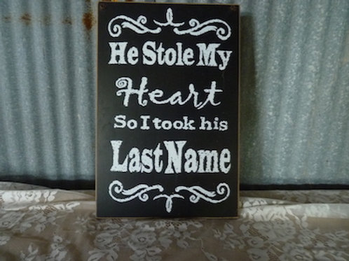 He Stole My Heart Sign - QTY 1