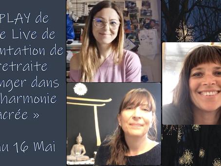 """New vidéo : Replay du Live de présentation de la retraite """"Plonger dans mon Harmonie Sacrée""""."""