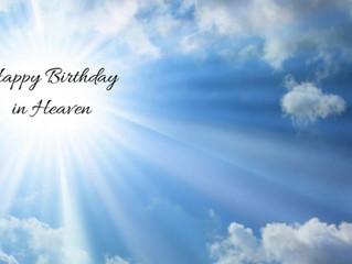 Happy Birthday in Heaven!