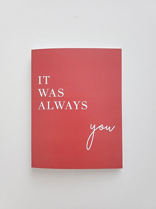 Valentine's Card- It was always you. By LoveSky Design