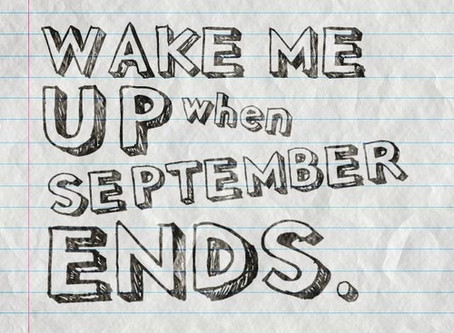 Wake me up when September ends.. (maybe Oct too)