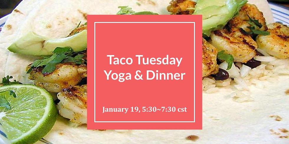 Taco Tuesday ~ Yoga & Dinner