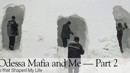 The Odessa Mafia and Me Part 2