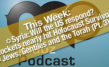 [Podcast] Syria, Rockets in Israel, Joshua Aaron and Ron's Teaching