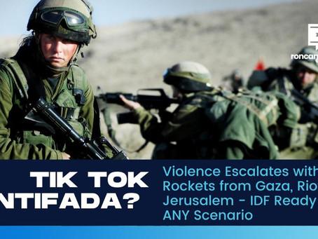 Tik Tok Intifada? Violence Escalates with Rockets from Gaza, Riots in Jerusalem