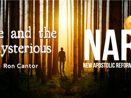 Me and the mysterious NAR! (New Apostolic Reformation)?