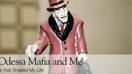The Odessa Mafia and Me—Part 1