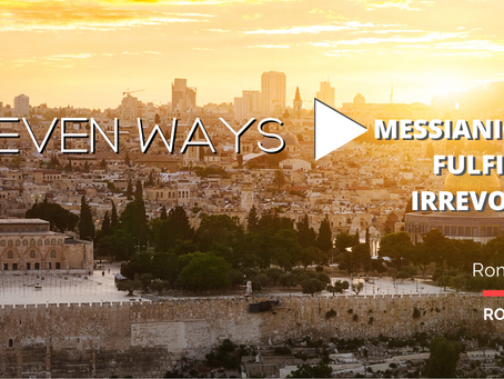 """Seven ways Messianic Jews fulfill the """"Irrevocable call"""" of Romans 11:29"""
