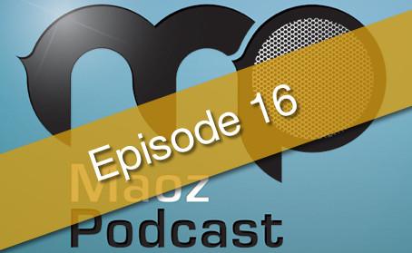 Maoz Podcast Episode 16