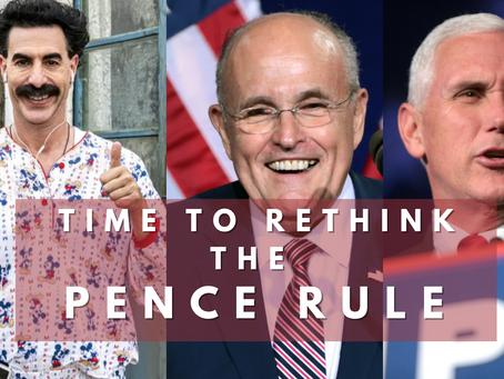 Borat, Giuliani and the Pence Rule
