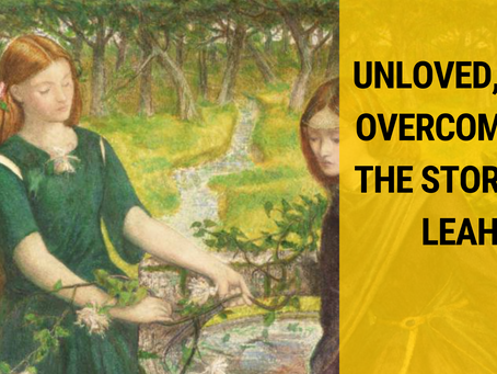 Unloved, but overcoming! The story of Leah