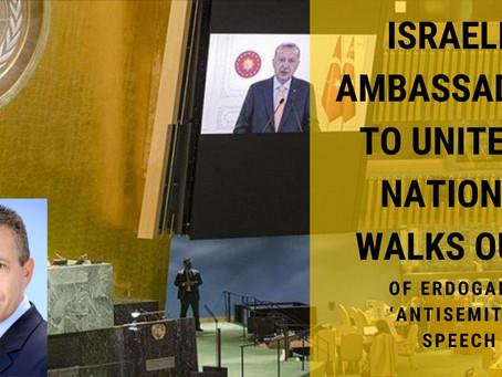 Israeli ambassador to UN walks out of Erdogan's 'antisemitic' speech