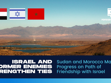 Sudan and Morocco Make Progress on Path of Friendship with Israel