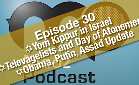 [Podcast] Yom Kippur, Televangelists and Syria Update