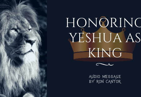 Audio Message: Honoring Yeshua as King