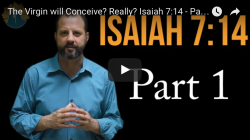 VIDEO: A Virgin will Conceive? Really? Is. 7:14