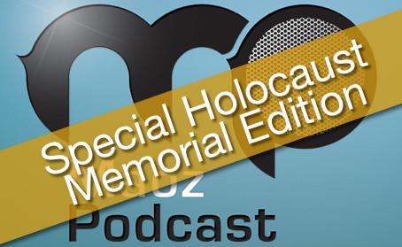 [PODCAST] Special Holocaust Memorial Edition