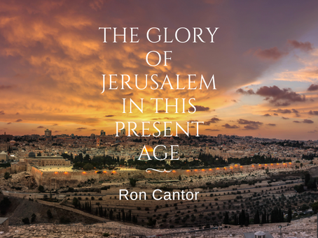 The Glory of Jerusalem in this Age