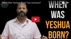 Video: When was Jesus/Yeshua Born?