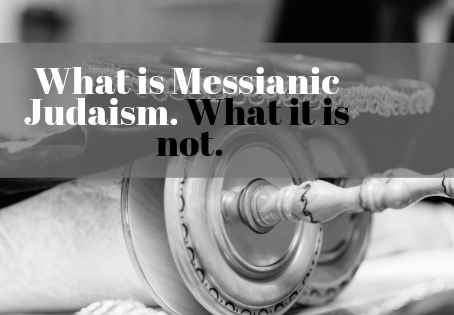 What is Messianic Judaism? What it is not?