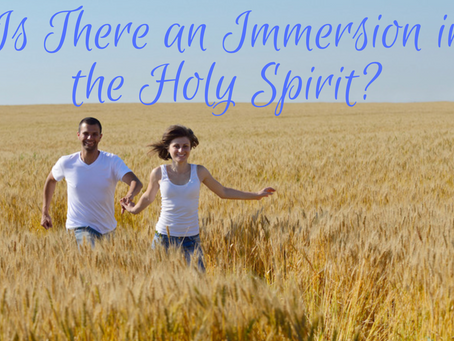Is there an Immersion in the Holy Spirit?