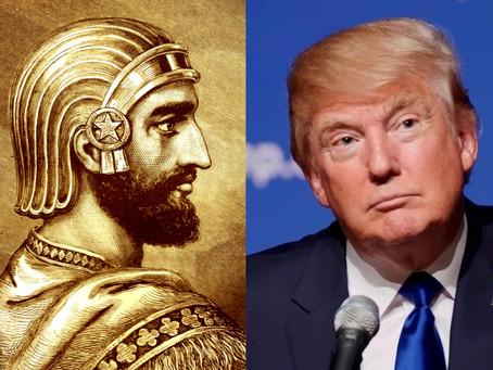 Is President Trump a Cyrus?