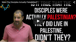 Were the Disciples Actually Palestinian?