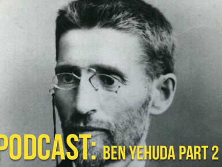 The Amazing Story of Eliezer Ben Yehuda Pt. 2