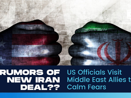 Rumors of New Iran-US Deal as US Officials Visit Middle East Allies