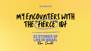 """My encounters with the """"fierce"""" IDF - 19"""