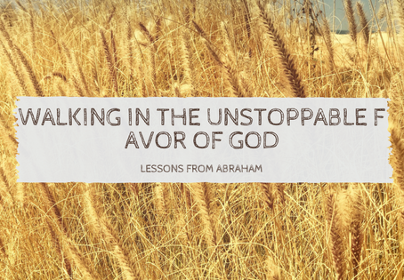 Walking in the Unstoppable Favor of God