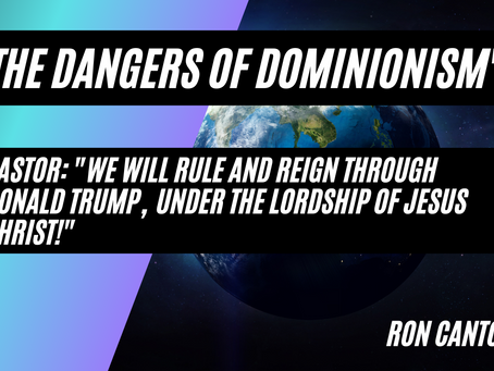 The Dangers of Dominionism